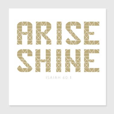 Isaiah 60 1 Arise Shine Christian Bible - Poster 8x8