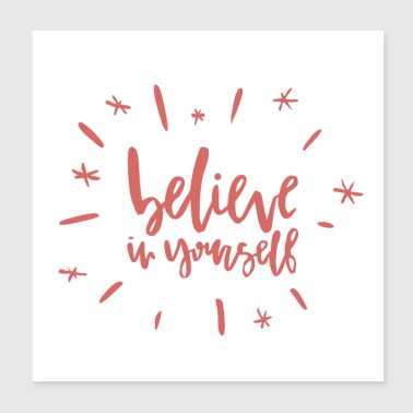 belive in yourself - Poster 8x8