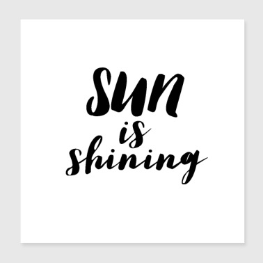 SUN is shining - Poster 8x8