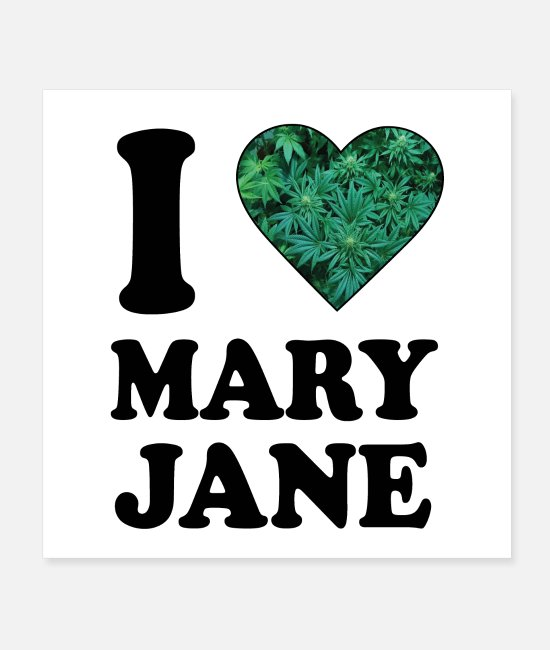 Wanderlust Posters - I love mary jane weed hanf 420 gift ganja cannabis - Posters white