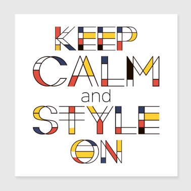 Keep Calm And Style On - Poster 8x8