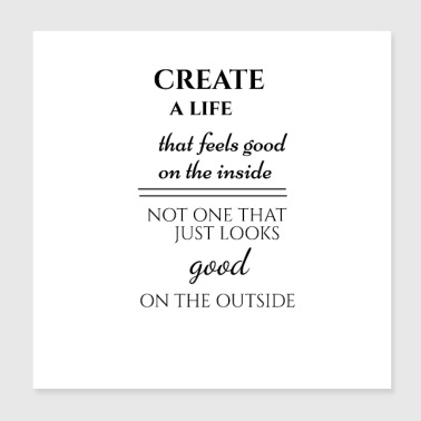 Create a good life - Poster 8x8