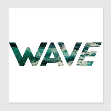 WAVE - Poster 8x8