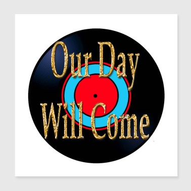 Oldies Song Titles Our Day Will Come - Poster 8x8