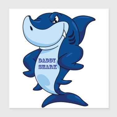FUNNY DADDY SHARK - Poster 8x8