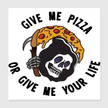 Give Me Pizza - Poster 8x8