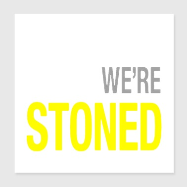 Sorry We're Stoned - Poster 8x8