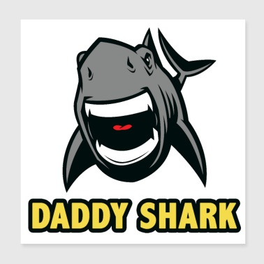 Daddy shark - Poster 8x8