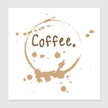 Coffee cup splatter - Poster 8x8