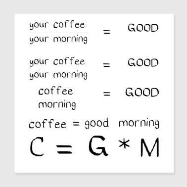 good morning coffee love funny quotes coffee - Poster 8x8