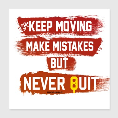 Never quit, keep moving - Poster 8x8
