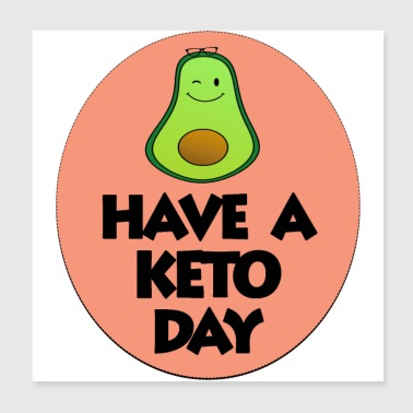 Have a keto day - Poster 8x8