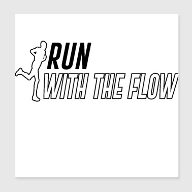 Run with the flow - Poster 8x8