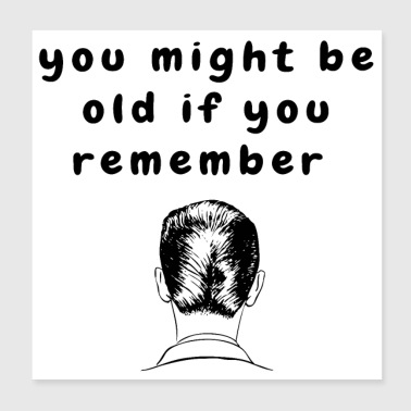 Ducktail Haircut Funny Quote Aging Baby Boomers - Poster 8x8