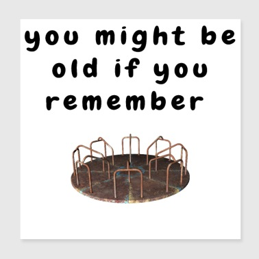 Merry Go Round Funny Baby Boomer Aging Quote - Poster 8x8
