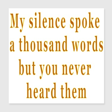 Inspirational Motivational Quote Saying Silence - Poster 8x8