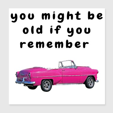 Funny Baby Boomer Quotes Getting Old Classic Chevy - Poster 8x8