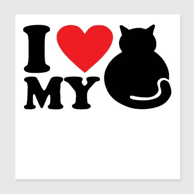 I Love my cat - Poster 8x8