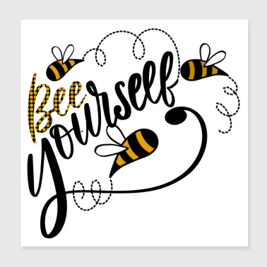 Bee Youeself - Poster 8x8