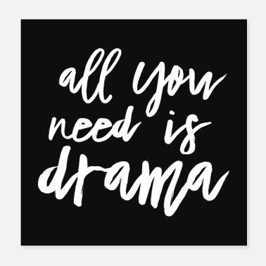 Drama All You Need Is Drama - Poster