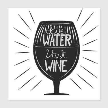 Save Water Trink Wine - Poster 8x8