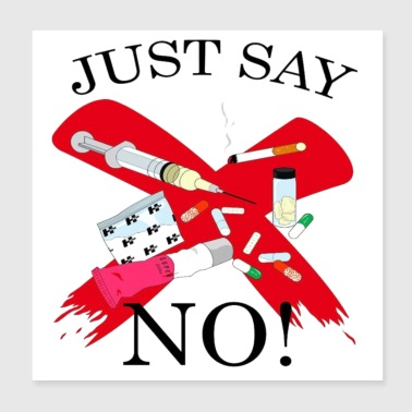 Just Say No! - Poster 8x8