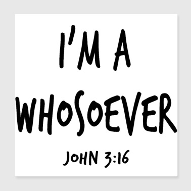 John 3:16 Whosoever Quote Bible Verse Scripture - Poster 8x8