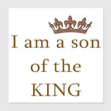 Son of the King Christian Saying Religious Quote - Poster 8x8