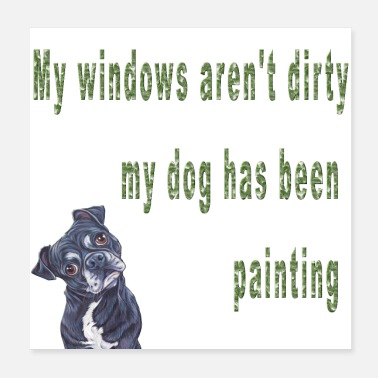 Funny Sayings My Dog Has Been Painting Funny Pets Sayings - Poster