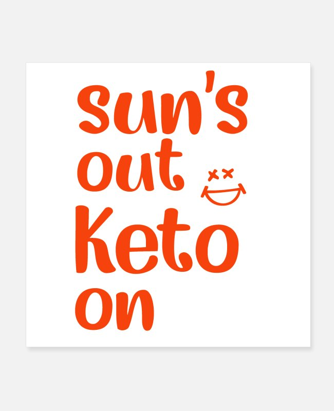 Outlaw Posters - Sun s out Keto on - Posters white