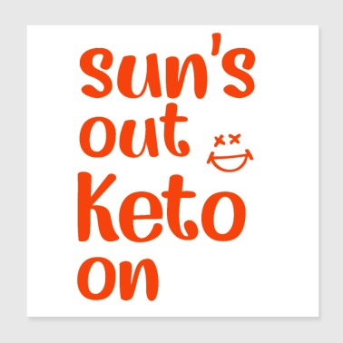 Sun s out Keto on - Poster 8x8