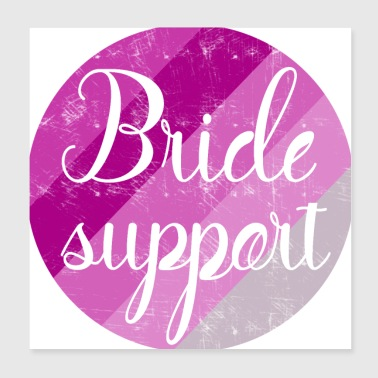 Bride to be support - Poster 8x8