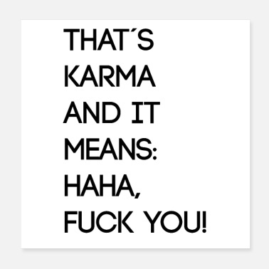 Fuck You Thats Karma - Poster