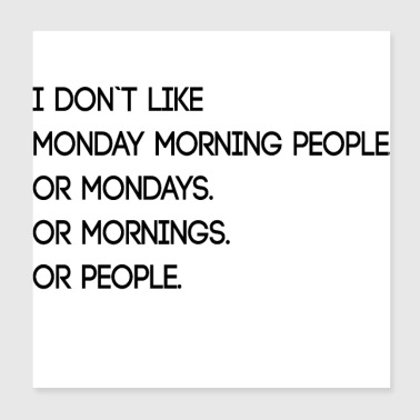 Monday Morning People - Poster 8x8