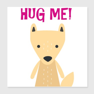 Cute fox hug me gift idea - Poster 8x8