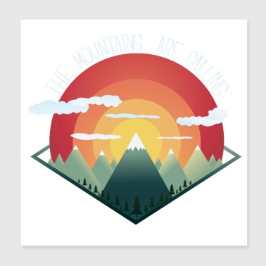 The Mountains are calling - Poster 8x8