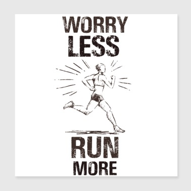 Worry less run more Jogging running runner - Poster 8x8