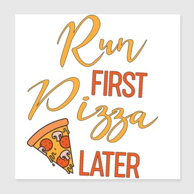 Run first Pizza later running jogging sprinting - Poster 8x8