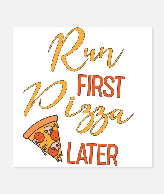 Pizza Posters - Run first Pizza later running jogging sprinting - Posters white