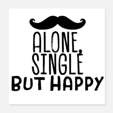 Relationship Single but not alone gift idea - Poster