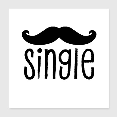 Single but not alone gift idea - Poster 8x8