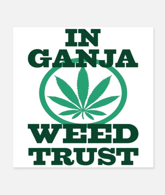 Drugs Posters - In Ganja Weed Trust - Posters white