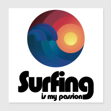 Surfing is my Passion - Poster 8x8
