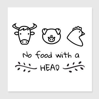 Vegan Plant Based No Food with a Head - Gift Idea - Poster 8x8