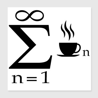 Funny Mathematic joke Infinity Coffee Science - Poster 8x8