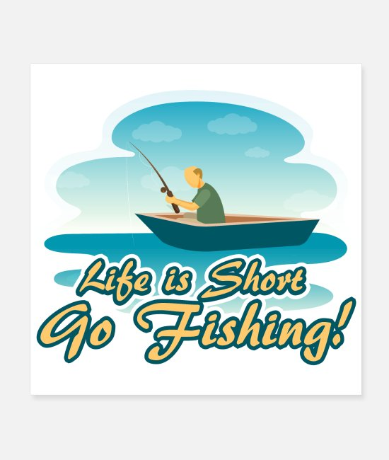 "Water Posters - ""Life is Short Go Fishing"" Boat Fisherman Gift - Posters white"
