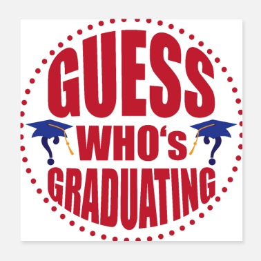 Graduation Guess who's graduating - Poster