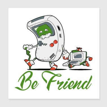 Be a friend good Friend - Poster 8x8
