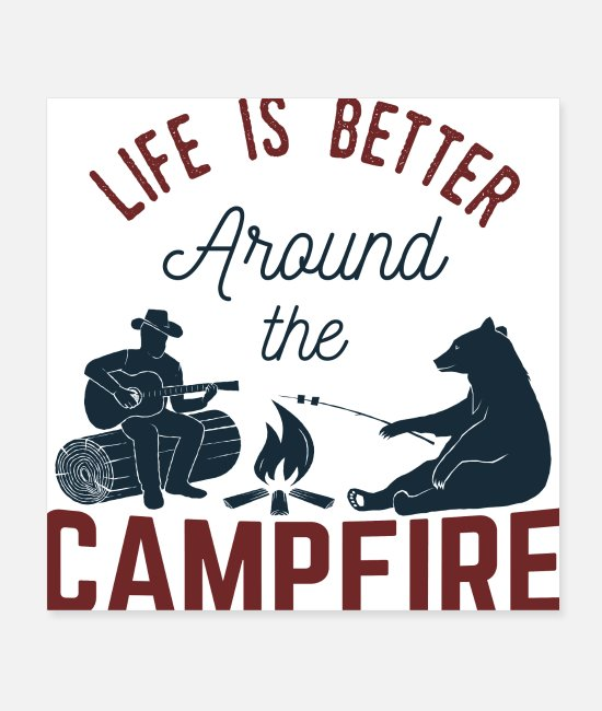 Nature Posters - Life Is Around The Campfire - Camping - Posters white