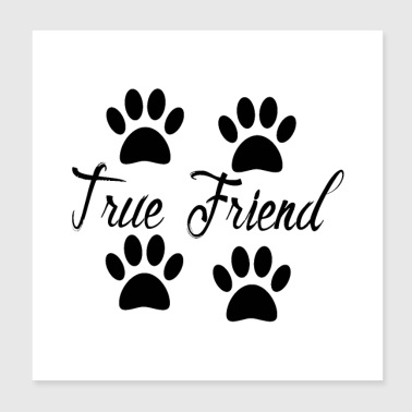 Dog Paw Prints True Friend - Poster 8x8